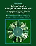 Rathmer's großes Enneagramm-Lexikon von A-Z: Ein Nachschlagewerk der 9 Enneagrammtypen inklusive der 27 Untertypen des Enneagramms