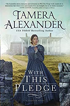With this Pledge (The Carnton Series Book 1) by [Alexander, Tamera]