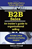 B2B Sales: An Insider's Guide to Organizational Selling