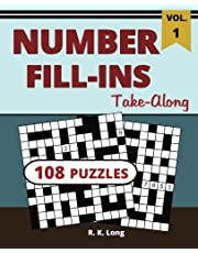 Number Fill-Ins Take-Along, Volume 1: 108 Number Fill-In Puzzles, Great for All Ages