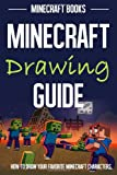 Minecraft Drawing Guide: How to Draw Your Favorite Minecraft Characters, Minecraft Books, 1495327833