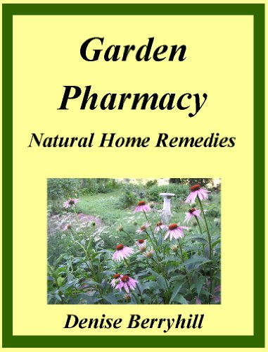 The Garden Pharmacy: Natural Home Remedies - Kindle edition by ...