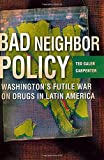 Bad Neighbor Policy, Ted Galen Carpenter, 1403961379