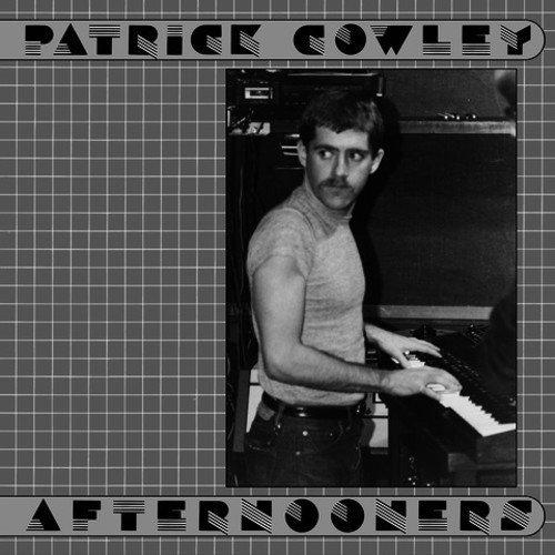 Patrick Cowley - Afternooners - (DE - 185CD) - CD - FLAC - 2017 - WRE Download