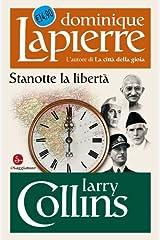 Stanotte la libertà (Biblioteca Dominique Lapierre) (Italian Edition) Kindle Edition