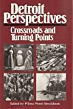 Detroit Perspectives : Crossroads and Turning Points, Wilma Wood Henrickson, 0814320139