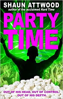 Party Time by Shaun Attwood (2013-04-11)