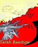 Radiant Shadows: Beginnings [Parts 1-3]