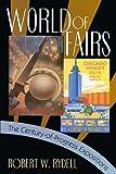 World of Fairs: The Century-of-Progress Expositions