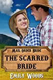 Mail Order Bride: The Scarred Bride (Western Hearts Book 2)
