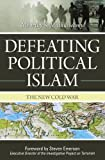 Defeating Political Islam, Moorthy S. Muthuswamy, 1591027047
