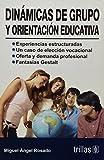 Dinamicas De Grupo Y Orientacion Educativa