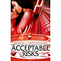 Acceptable Risks Audiobook by Natalie J. Damschroder Narrated by Suehyla El-Attar