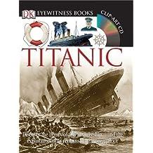 Eyewitness Titanic by Simon Adams (April 28 2009)