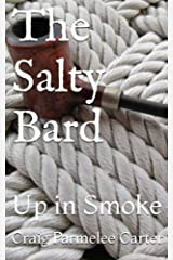 The Salty Bard: Up in Smoke Paperback
