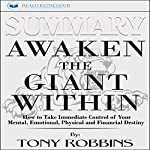 Summary: Awaken the Giant Within: How to Take Immediate Control of Your Mental, Emotional, Physical and Financial Destiny! By Tony Robbins: Book Summary | Readtrepreneur Publishing