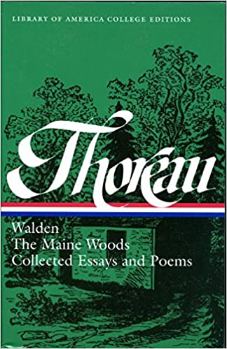 com henry david thoreau walden the maine woods  henry david thoreau walden the maine woods collected essays and poems library of america college editions