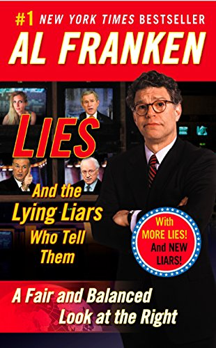 Lies: And the Lying Liars Who Tell Them: A Fair and...