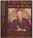 Evelyn Waugh and his world / edited by David Pryce-Jones