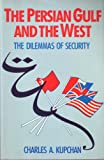 The Persian Gulf and the West, Charles A. Kupchan, 0044970587