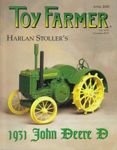 Toy Farmer (Harlan Stoller's 1931 John Deere D, April 2000, Volume 23, Number 4)