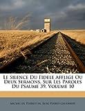 le silence du fidele afflige ou deux sermons sur les paroles du psaume 39 volume 10 french edition
