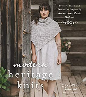 Book Cover: Modern Heritage Knits: Sweaters, Shawls and Accessories Inspired by American-Made Yarns