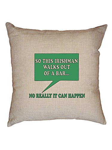 Hollywood Thread An Irishman Walks out of a Bar - Really, It Can Happen Decorative Linen Throw Cushion Pillow Case with (Irishman Bar)