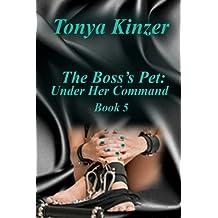 Under Her Command (The Boss's Pet (BDSM) Book 5)