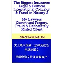 The Biggest Insurance, Legal & Political International Collusion & Fraud in History 2 My Lawyers Committed Forgery, Fraud & Deliberately Misled Client