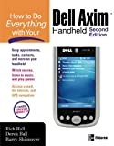 How to Do Everything with Your Dell Axim Handheld N, Rich Hall and Derek Ball, 0072262850