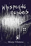Whispering Echoes, Illeana Villafana, 1606726234