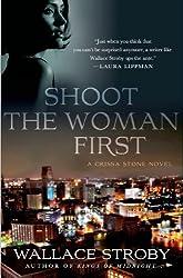 Shoot the Woman First (Crissa Stone Novels)