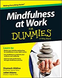 Mindfulness at Work For Dummies (For Dummies (Psychology & Self Help))