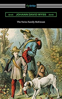 The Swiss Family Robinson by [Wyss, Johann David]
