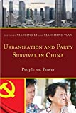 img - for Urbanization and Party Survival in China: People vs. Power book / textbook / text book
