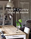French Country Style at Home, Sebastien Siraudeau, 2080301349