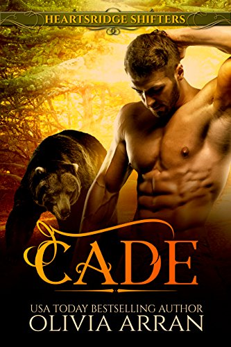 Heartsridge Shifters: Cade (South-One Bears Book 2) by [Arran, Olivia]