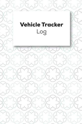Vehicle Tracker Log: Vehicle Mileage Logbook For Business And Personal Use, Great For Sales Reps, Rideshare, And Tax Preparation