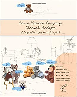 Learn Russian language through dialogue: Bilingual textbook with parallel translation for speakers of English: Volume 1