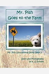 Mr. Pish Goes to the Farm (Mr. Pish Educational Series) Paperback