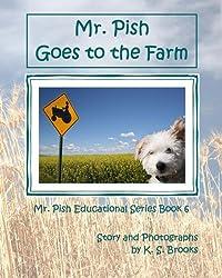 Mr. Pish Goes to the Farm (Mr. Pish Educational Series)