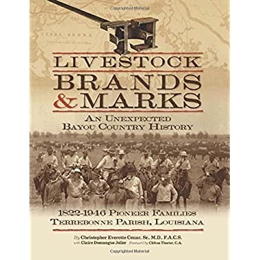 Livestock Brands and Marks: An Unexpected Bayou Country History: 1822–1946 Pioneer Families: Terrebonne Parish, Louisiana
