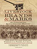 img - for Livestock Brands and Marks: An Unexpected Bayou Country History: 1822 1946 Pioneer Families: Terrebonne Parish, Louisiana book / textbook / text book