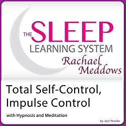 Total Self-Control, Impulse Control with Hypnosis and Meditation