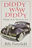 img - for Diddy Waw Diddy: Passage of an American Son (Southwest Life and Letters) by Porterfield, Billy (1995) Paperback book / textbook / text book