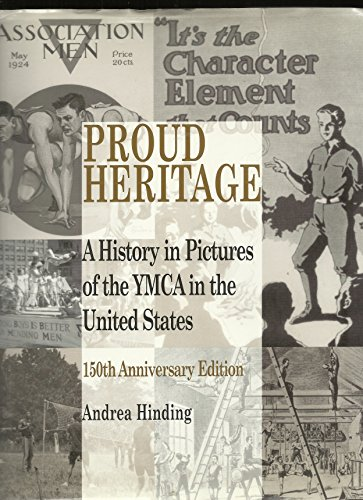 Proud Heritage: A History in Pictures of the YMCA in the United States