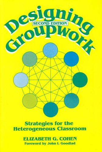 Designing Groupwork: Strategies for the Heterogeneous Classroom