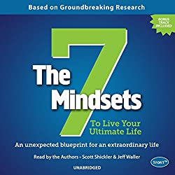 The 7 Mindsets to Live Your Ultimate Life