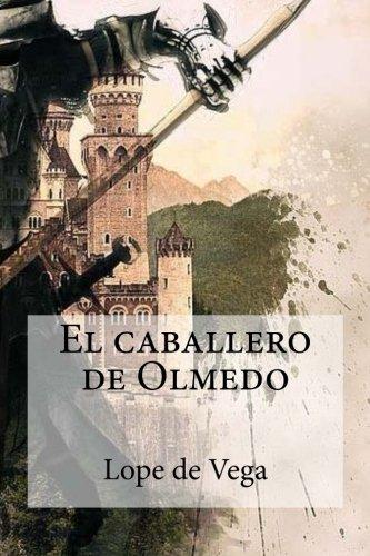 El caballero de Olmedo (Spanish Edition)